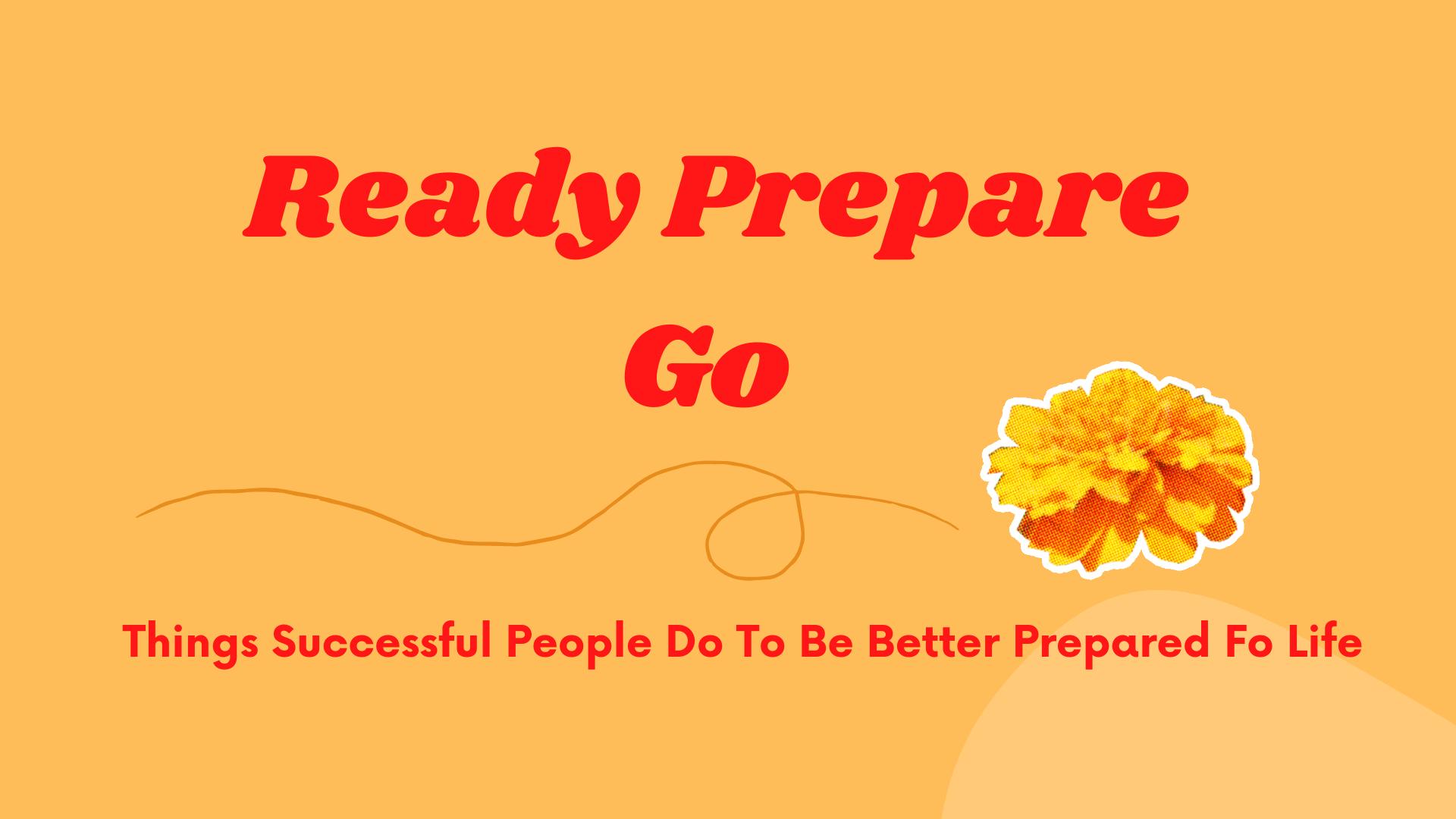 Ready Prepare Go
